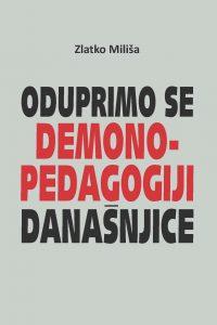 Oduprimo se demonopedagogiji današnjice